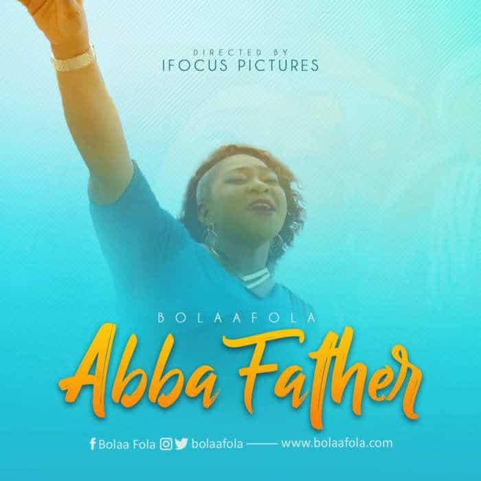 "Music Video: Bolaafola - ""Abba Father"""