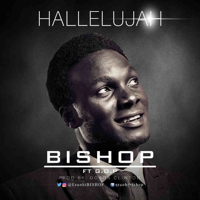 New Music: Bishop Eruohi - Halleluyah