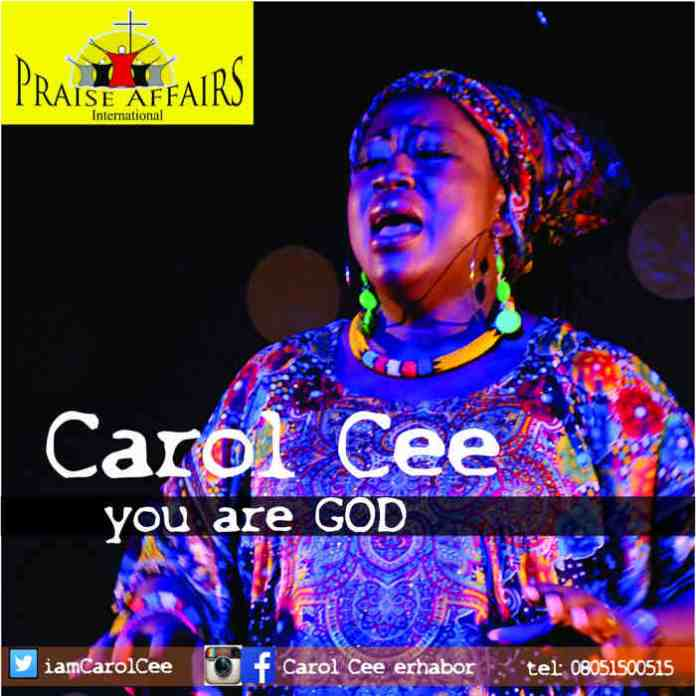 New Music: Carol Cee - YOU ARE GOD