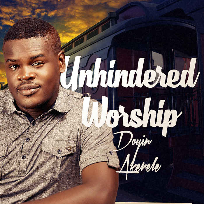 "New Music: ""Unhindered Worship""- Doyin Akerele [AmenRadio.net]"