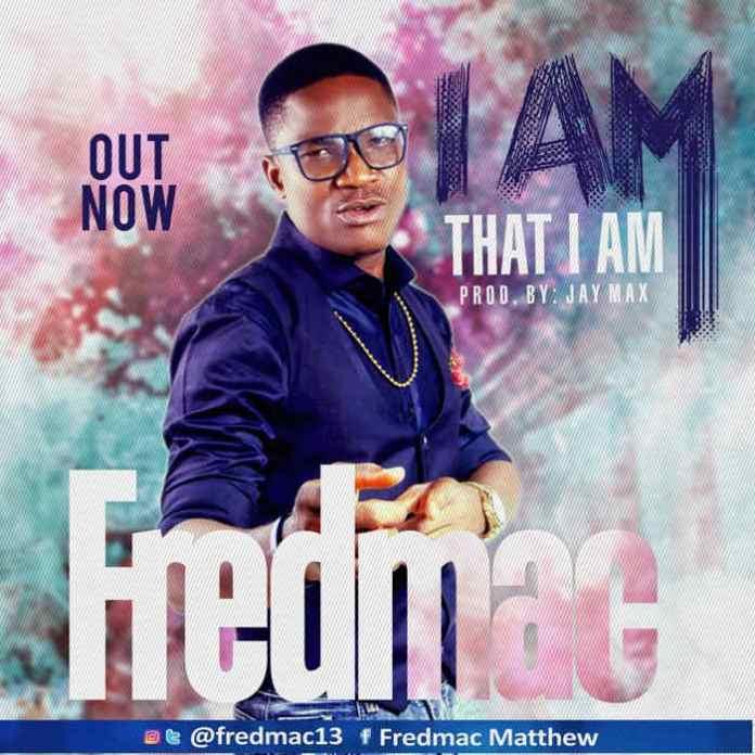 NEW MUSIC: Fred Mac - I Am That I Am