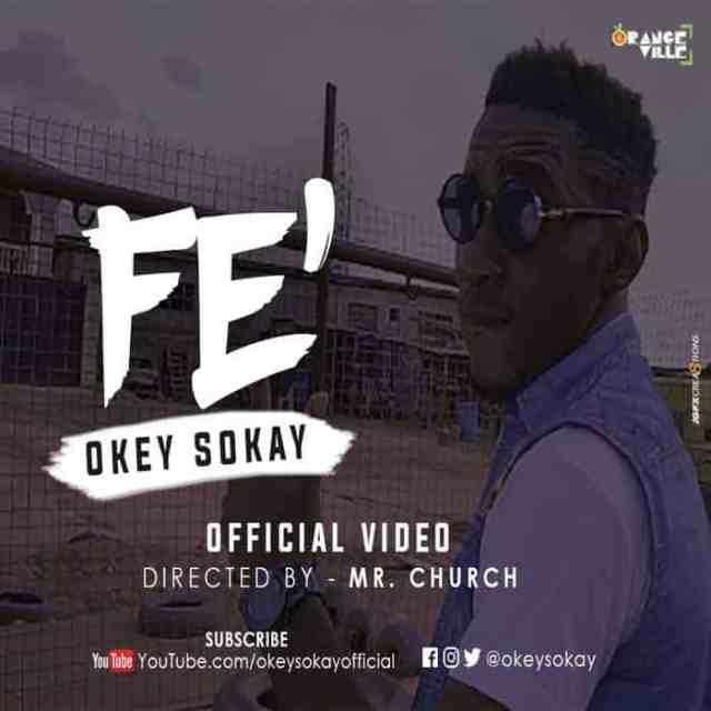 NEW MUSIC: OKEY SOKAY - FE'