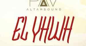 NEW MUSIC: PAV & Altarsound - EL YWHY