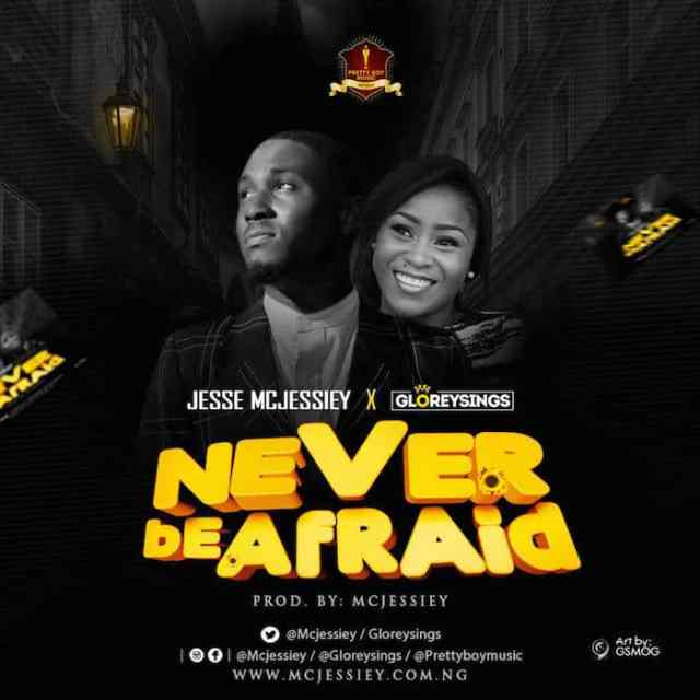 NEW MUSIC: Jessey Mcjessiey - Never Be Afraid