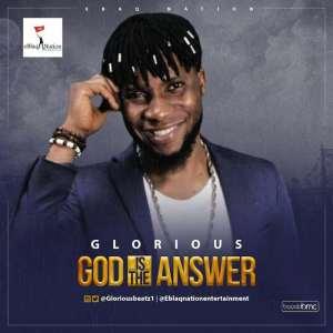 Gospel Music & Video: God Is The Answer - Glorious | AmenRadio.net