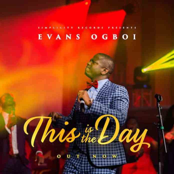 Gospel Music Video: This Is The Day - Evans Ogboi | AmenRadio.net