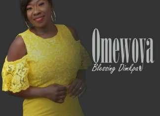 Gospel Music: Omewoya - Blessing Dimkpa | AmenRadio.net