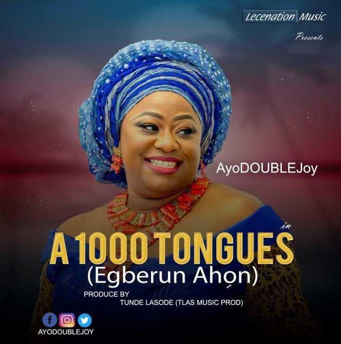 Download Gospel Music: A 1000 Tongues - AyoDoublejoy | AmenRadio net