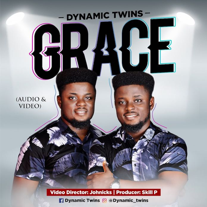 Download: Grace - Dynamic Twins | Gospel Songs Mp3