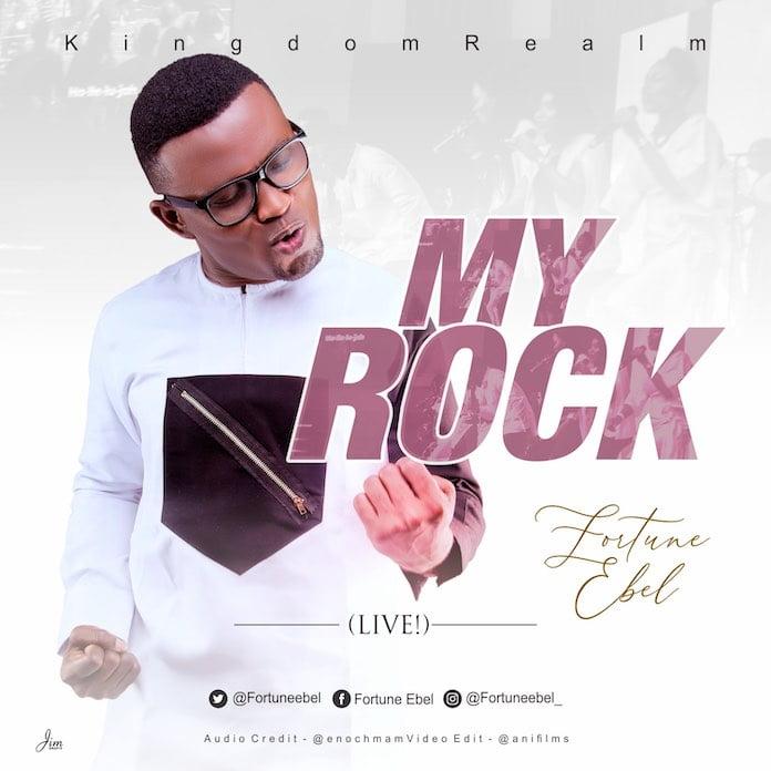 Official Video: My Rock - Fortune Ebel & KingdomRealm   Gospel Songs Mp3