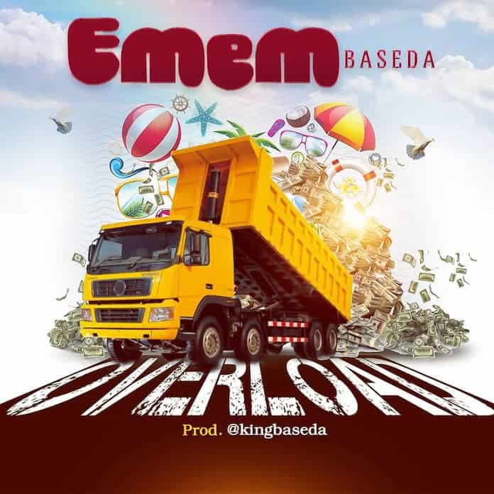 Download: Overload - Emem Baseda | Gospel Songs Mp3 Lyrics