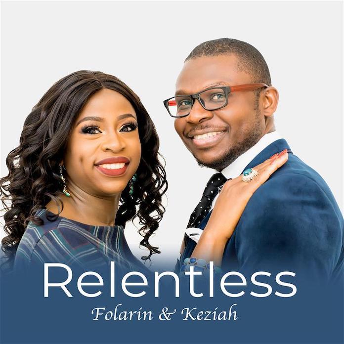 Download: Relentless - Folarin & Keziah   Gospel Album Mp3