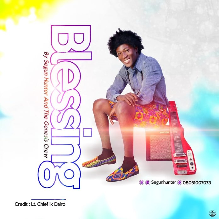 Download: Blessings - Segun Hunter | Gospel Songs 2020