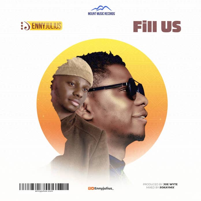 [Music + Lyrics] Fill Us - Enny Julius
