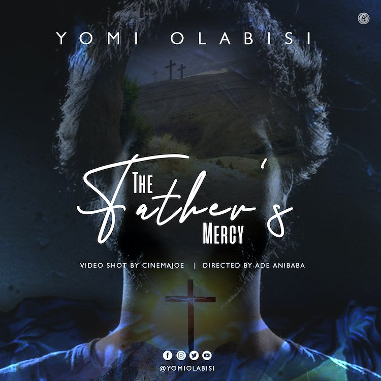 [Music] Yomi Olabisi - The Father's Mercy