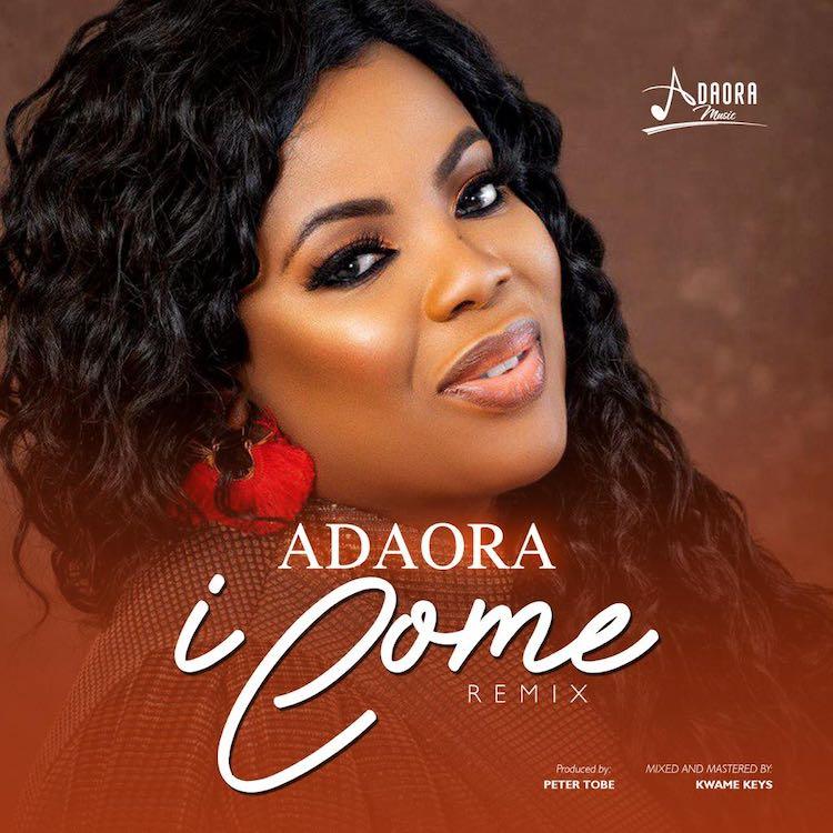 I Come Remix - Adaora