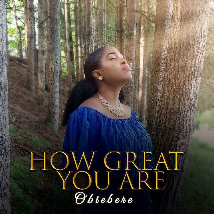 How Great You Are - Obiebere
