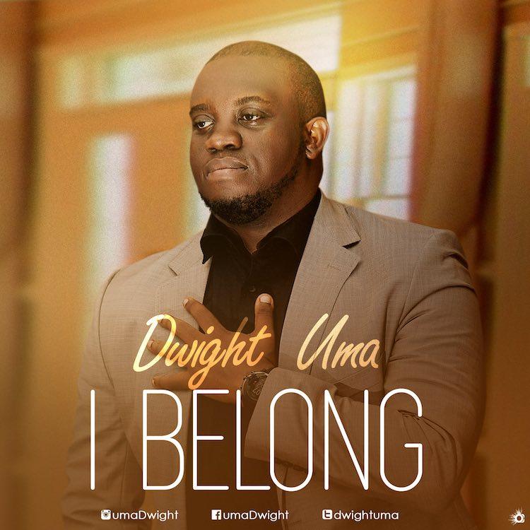 I Belong - Dwight Uwa