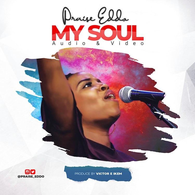 My Soul - Praise Eddo