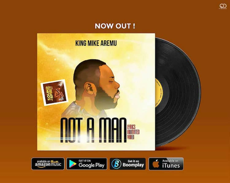 Not A Man - Mike Aremu