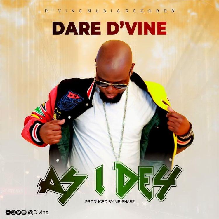 As I Dey - Dare D'vine