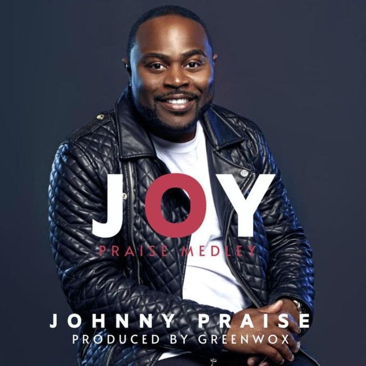 Joy Praise Medley - Johnny Praise