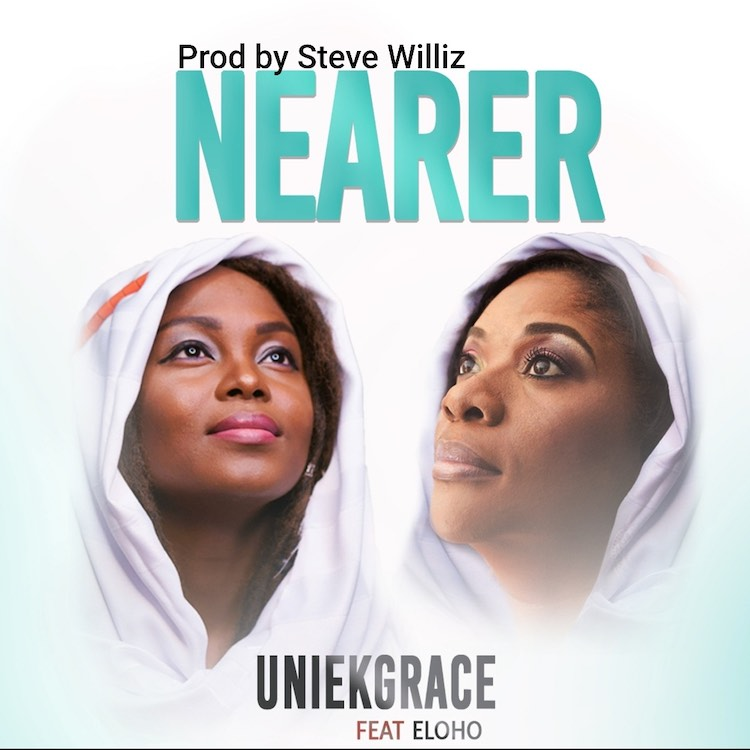 Nearer - UniekGrace ft. Eloho