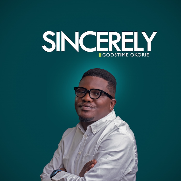 Sincerely - Godstime Okorie