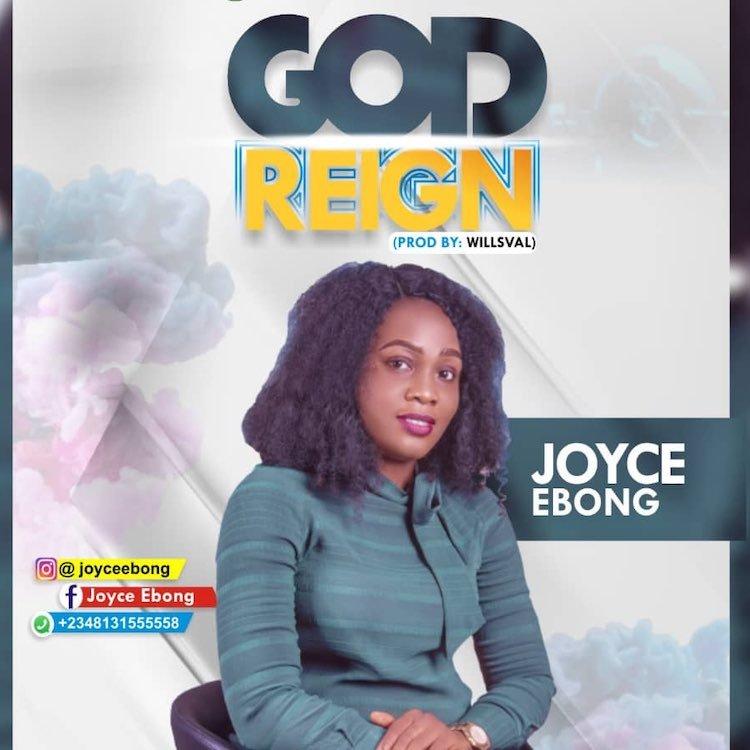 God Reign - Joyce Ebong