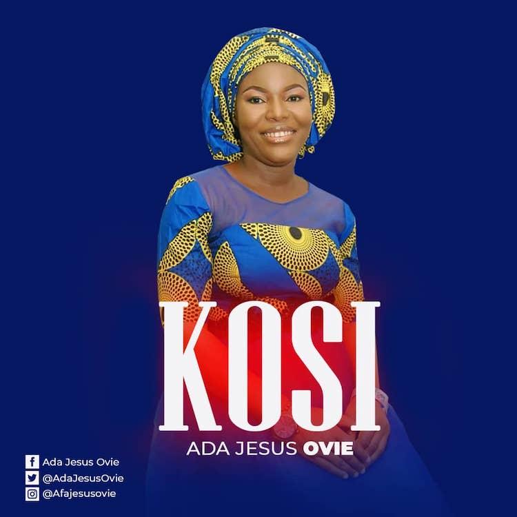 Kosi - Ada Jesus Ovie
