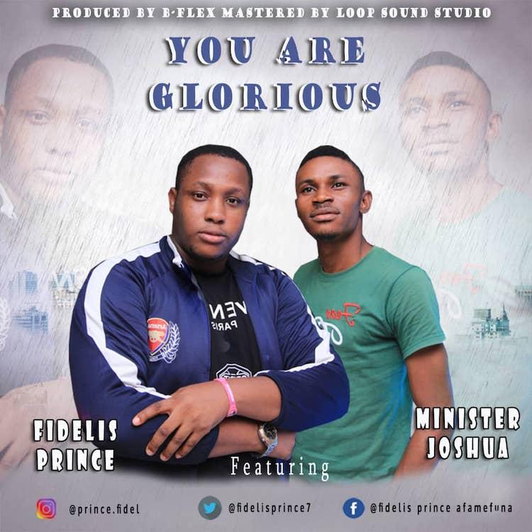 You Are Glorious - Fidelis Prince