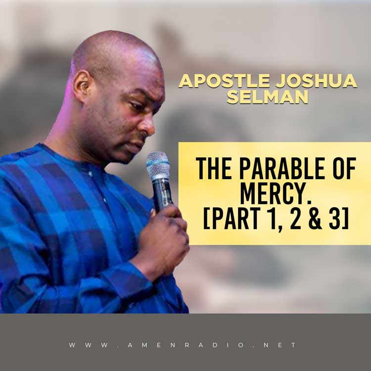 The Parable of Mercy - Apostle Joshua Selman