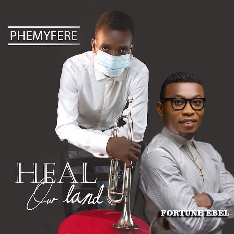 Heal Our Land - Phemyfere ft. Fortune Abel