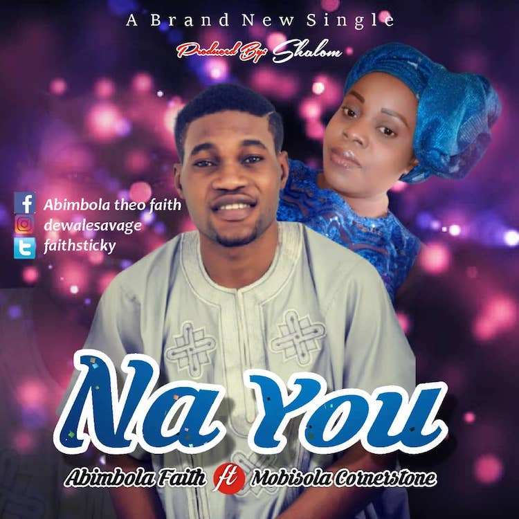 Na You - Abimbola Faith ft. Mobisola Cornerstone