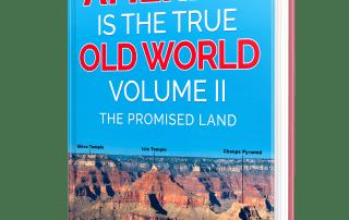 America is the True Old World, Vol. II