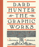 Dard Hunter The Graphic Works