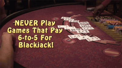 never play 6-to-5 blackjack