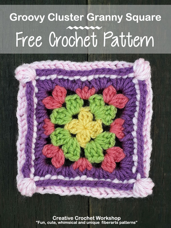 Groovy Cluster GrannySquare - Free Crochet Pattern | Creative Crochet Workshop @creativecrochetworkshop | American Crochet @americancrochet #grannysquare #freecrochetpattern #groovygrannysquarecal