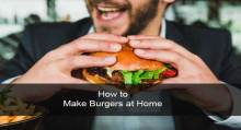 how to make burgers at home