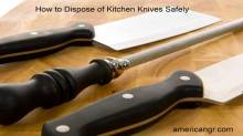 how to dispose of knives