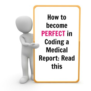 Amazing tips to Perfectly code a Medical report