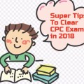 Super tips for clearing 2018 CPC exams