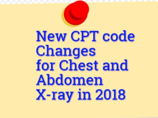 New CPT codes for Chest and Abdomen X rays in 2018
