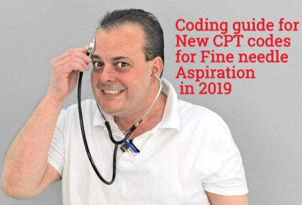 Coding tips for 2019 New CPT codes for Fine Needle Aspiration