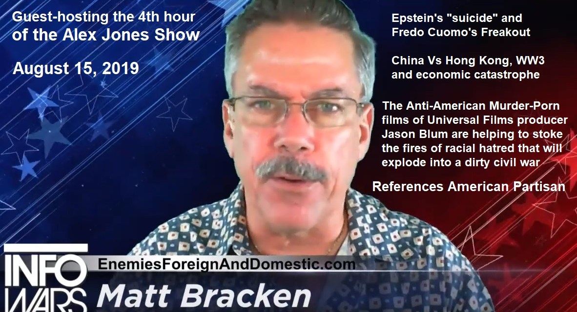 Bracken 4th Hour of the Alex Jones Show 8.15.2019 References American Partisan