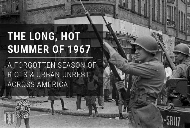 The Long, Hot Summer of 1967: A Forgotten Season of Riots and Urban Unrest Across America