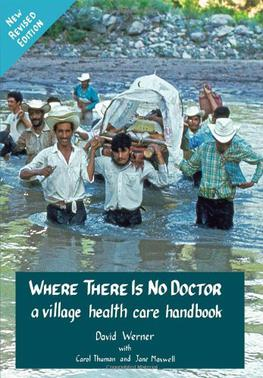 BOOKS FOR THE GUERILLA HOSPITAL – A Review of Where There Is No Doctor by DVM