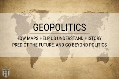 Ammo.com: Geopolitics: How Maps Help Us Understand History, Predict the Future, and Go Beyond Politics