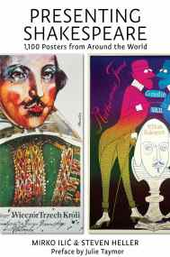 """""""Presenting Shakespeare: 1,100 Posters from Around the World"""" by Mirko Ilic and Steven Heller, published by Princeton Architectural Press."""