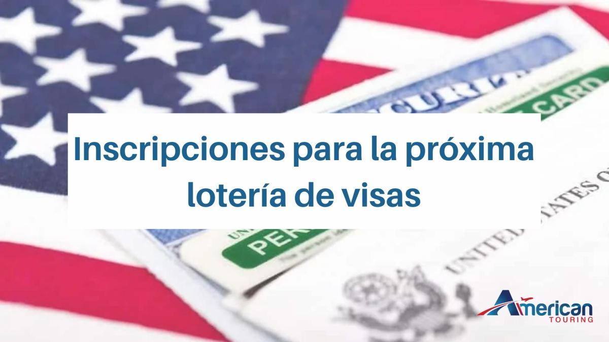 Inscripciones para la próxima lotería de visas